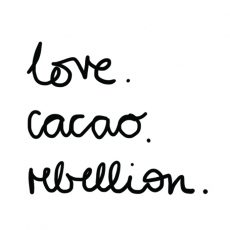love. cacao. rebellion.
