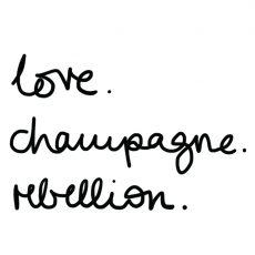 love. champagne. rebellion